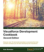 Visualforce Development Cookbook, 2nd Edition