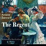 The Regent | Arnold Bennett