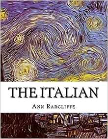 The Italian; Or, the Confessional of the Black Penitents (Dodo Press)