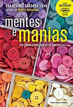 Mentes e manias: TOC: Transtorno obsessivo-compulsivo por [Silva, Ana Beatriz Barbosa]