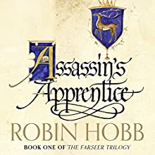 Assassin's Apprentice: The Farseer Trilogy, Book 1 | Livre audio Auteur(s) : Robin Hobb Narrateur(s) : Paul Boehmer