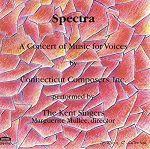 Spectra: A Concert of Music for Voices