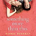 Something More than This Audiobook by Barbie Bohrman Narrated by Meredith Starkman