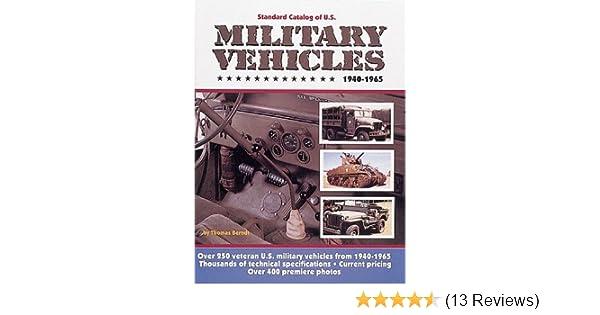 Standard Catalog Of Us Military Vehicles 1940 1965 Thomas Berndt