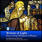 Woman of Light: Discovering Hildegard of Bingen | Lyn Holley Doucet MEd MS