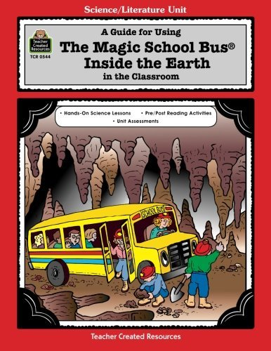A Guide for Using The Magic School Bus(R) Inside the Earth in the Classroom (Literature Units)