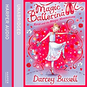 Magic Ballerina (9) - Rosa and the Magic Moonstone Audiobook