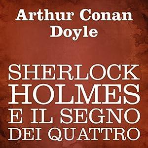 Sherlock Holmes e il segno dei quattro [Sherlock Holmes and the Sign of Four] Audiobook