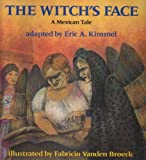 The Witch's Face, Eric A. Kimmel, 0823410382