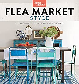 Better Homes and Gardens Flea Market Style: Fresh Ideas for Your ...