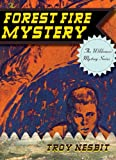 Forest Fire Mystery, Troy Nesbit, 1589798694