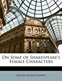 On Some of Shakespeare's Female Characters, Helena Saville Martin, 1146711182