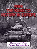 WWII - The Road To Victory In Europe