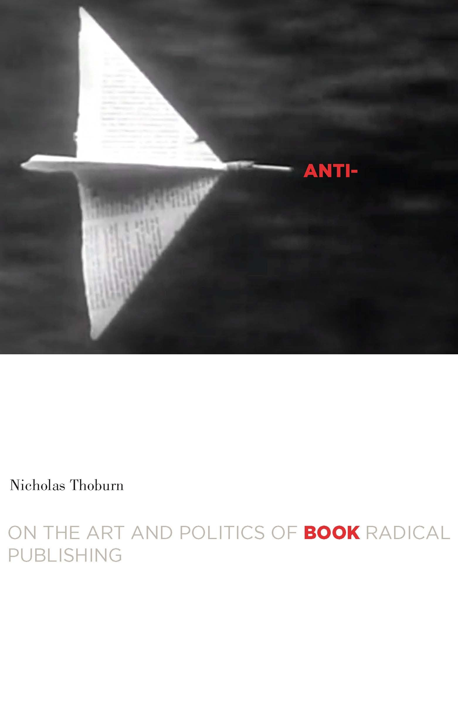 Anti-Book: On the Art and Politics of Radical Publishing (Cultural Critique Books) pdf