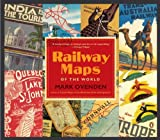 Railway Maps of the World, Mark Ovenden, 0143122401