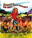 Rebecca and the Great Goat Getaway, Christopher Furfur, 0974284572