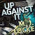 Up Against It Audiobook by M. J. Locke Narrated by Cassandra Campbell