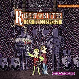 Das Burggespenst (Robert und die Ritter 3) Hörbuch