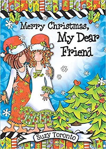 merry christmas my dear friend suzy toronto 9781598429985 amazoncom books