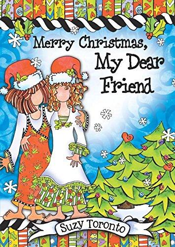 Merry Christmas My Friend.Merry Christmas My Dear Friend Suzy Toronto 9781598429985
