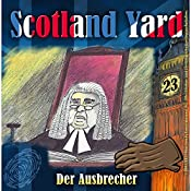 Der Ausbrecher (Scotland Yard 23) | Wolfgang Pauls