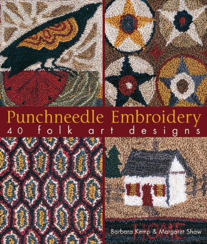 Punchneedle Embroidery: 40 Folk Art Designs