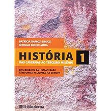 História. Volume 1 - das Cavernas ao Terceiro Milênio