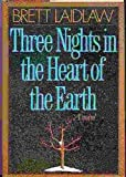 Three Nights in the Heart of the Earth, Brett Laidlaw, 0393025101