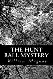 The Hunt Ball Mystery, William Magnay, 1483949265