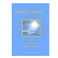 The Way of Mastery ~ Part One: The Way of the Heart (English Edition)