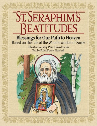 Download St. Seraphim's Beatitudes: Blessings for Our Path to Heaven - Based on the Life of the Wonderworker of Sarov pdf epub