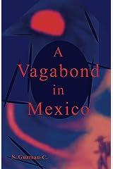 A Vagabond in Mexico Kindle Edition