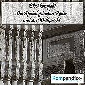 Die Apokalyptischen Reiter und das Weltgericht (Bibel kompakt) | Alessandro Dallmann