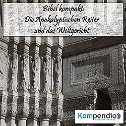 Die Apokalyptischen Reiter und das Weltgericht (Bibel kompakt)