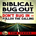 Biblical Bug Out: Don't Bug In - Follow the Calling Audiobook by Tom Eckerd Narrated by Stephan Fleming