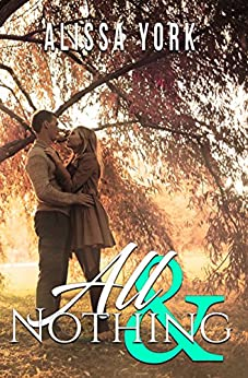 All & Nothing (The Broadway Series Book 1) by [York, Alissa]