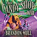 The Candy Shop War, Book 2: Arcade Catastrophe Audiobook by Brandon Mull Narrated by R. C. Bray