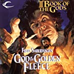 God of the Golden Fleece: The Fourth Book of the Gods   Fred Saberhagen