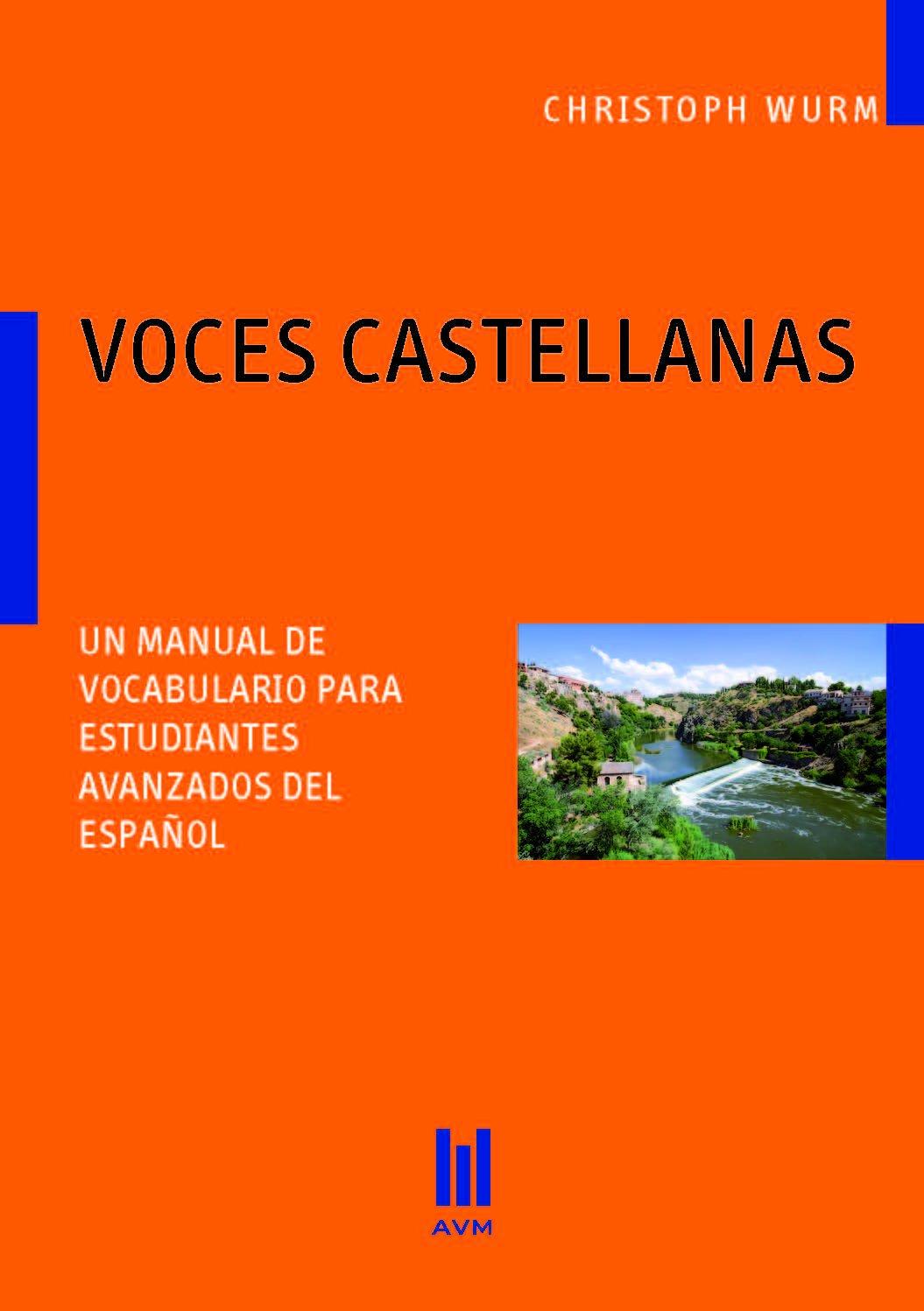 Voces Castellanas: un manual de vocabulario para estudiantes avanzados de epañol