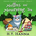 Muffins and Mourning Tea: Oxford Tearoom Mysteries, Book 5 Audiobook by H.Y. Hanna Narrated by Pearl Hewitt
