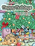 Color By Numbers Happy Holidays Coloring Book for Adults: A Christmas Adult Color By Numbers Coloring Book With Holiday Scenes and Designs For ... Color By Number Coloring Books) (Volume 17)