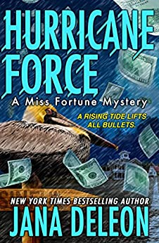 Hurricane Force (A Miss Fortune Mystery Book 7) by [DeLeon, Jana]