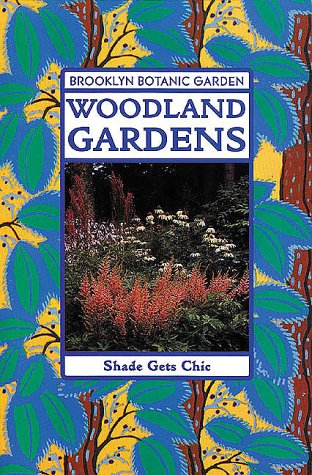 Download Woodland Gardens (Brooklyn Botanic Garden All-Region Guide) ebook
