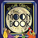 The Moon Book Audiobook by Gail Gibbons Narrated by Chris Lutkin