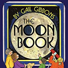 The Moon Book | Livre audio Auteur(s) : Gail Gibbons Narrateur(s) : Chris Lutkin