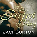 The Perfect Play: Play-by-Play, Book 1 Audiobook by Jaci Burton Narrated by Lucy Malone
