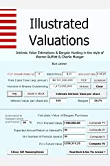 Illustrated Valuations + Intrinsic Value Estimations & Bargain Hunting in the style of Warren Buffett and Charlie Munger Paperback