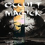 Occult Magick | Lorne Cross