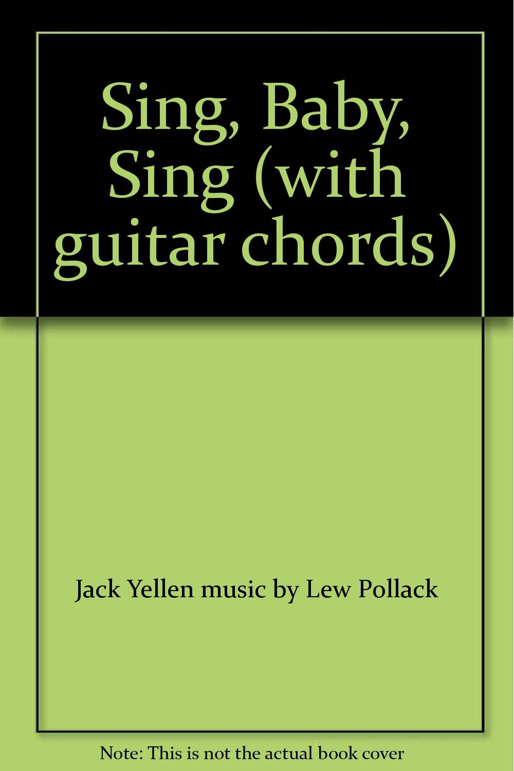 Sing Baby Sing With Guitar Chords Jack Yellen Music By Lew