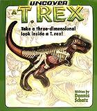 Uncover a T. Rex, Dennis Schatz, 1932855106
